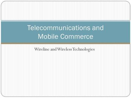 Telecommunications and Mobile Commerce