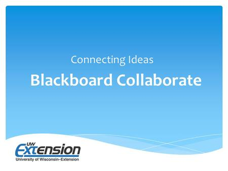 Connecting Ideas Blackboard Collaborate. Audio Setup Click on the Audio Setup Wizard button in the Audio & Video Panel. Click to talk. A icon by your.