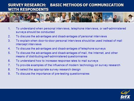 SURVEY RESEARCH: BASIC METHODS OF COMMUNICATION WITH RESPONDENTS