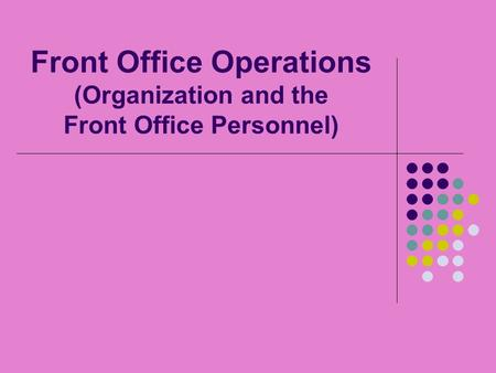 Front Office Operations (Organization and the Front Office Personnel)
