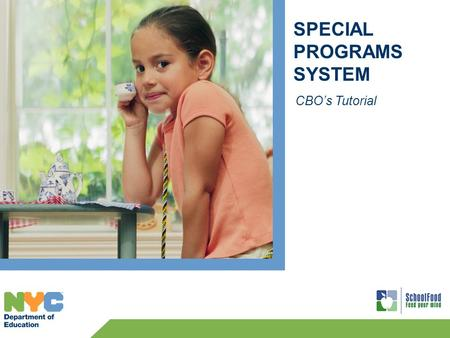 SPECIAL PROGRAMS SYSTEM CBOs Tutorial. 2 CBOs Login Enter your User Name. Enter your Password. Click Login. To log into the Special Programs System: Web.