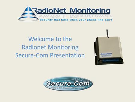 Welcome to the Radionet Monitoring Secure-Com Presentation.