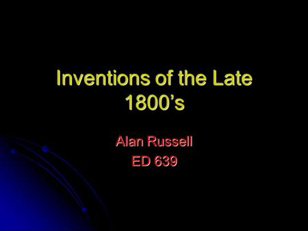 Inventions of the Late 1800's