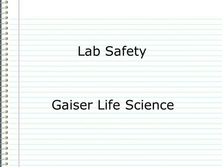 Lab Safety Gaiser Life Science.