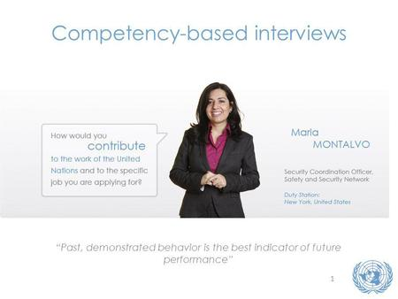 1 Competency-based interviews Past, demonstrated behavior is the best indicator of future performance.
