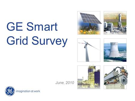 GE Smart Grid Survey June, 2010. 2 6/2/2014 Table of Contents Background & Methodology Key Findings Detailed Findings Demographic Trends Demographic Profile.