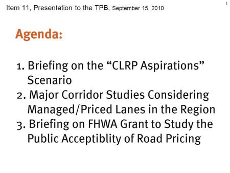 1 Item 11, Presentation to the TPB, September 15, 2010.