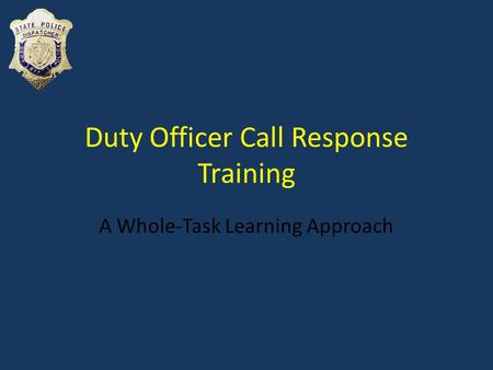 Duty Officer Call Response Training A Whole-Task Learning Approach.