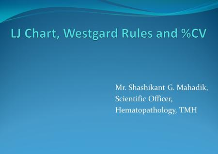 Mr. Shashikant G. Mahadik, Scientific Officer, Hematopathology, TMH.