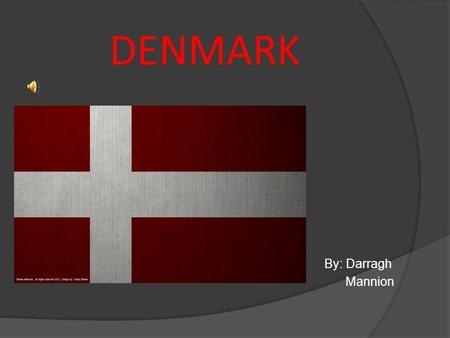 DENMARK By: Darragh Mannion. Main Cities & Rivers.