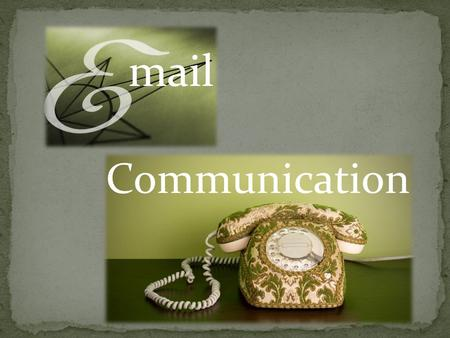 Mail Communication. Expedient Message is short or informational Communicate with multiple persons at the same time Setting up meetings.