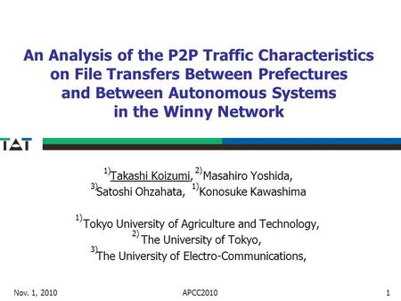 An Analysis of the P2P Traffic Characteristics on File Transfers Between Prefectures and Between Autonomous Systems in the Winny Network Nov. 1, 20101.