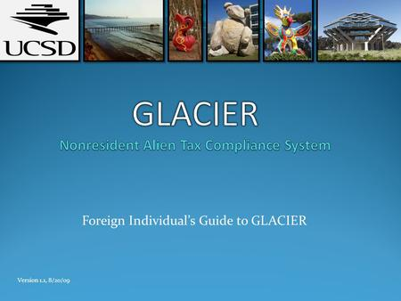 Foreign Individuals Guide to GLACIER Version 1.1, 8/20/09.