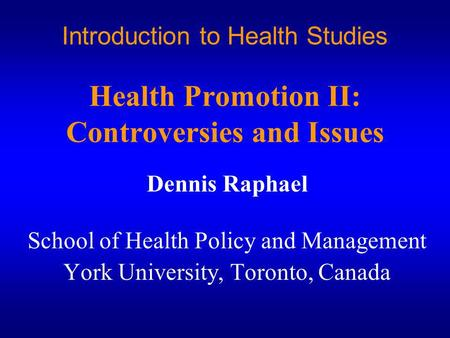 Dennis Raphael School of Health Policy and Management