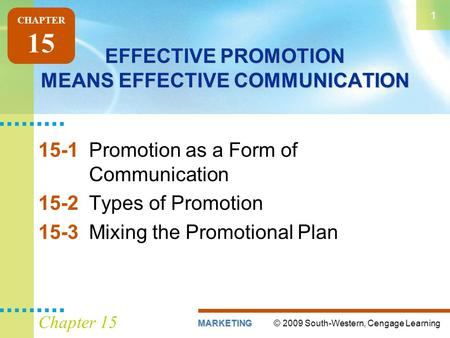 EFFECTIVE PROMOTION MEANS EFFECTIVE COMMUNICATION