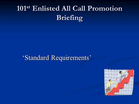 101 st Enlisted All Call Promotion Briefing Standard Requirements.
