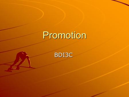 Promotion BDI3C. Promotion We use promotion to bring our product or service to the attention of the target market. Promotional activities include advertising,