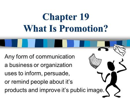 Chapter 19 What Is Promotion?