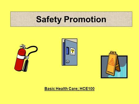 Safety Promotion Basic Health Care; HCE100.