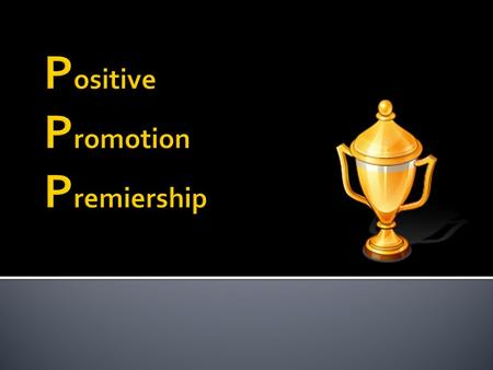 Promotion needs to take place both inside and outside your club Gain points for your club.