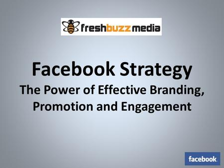 Facebook Strategy The Power of Effective Branding, Promotion and Engagement.