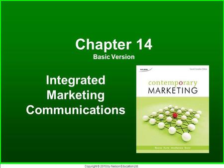 Copyright © 2010 by Nelson Education Ltd. Chapter 14 Basic Version Integrated Marketing Communications.