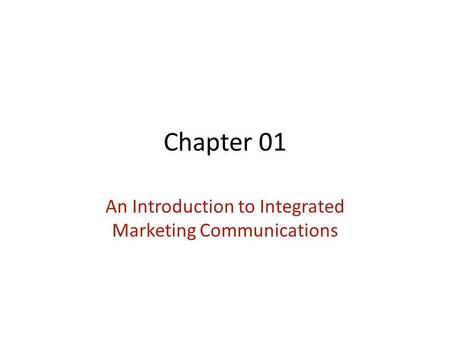 Chapter 01 An Introduction to Integrated Marketing Communications.
