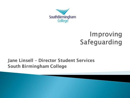 Jane Linsell – Director Student Services South Birmingham College.