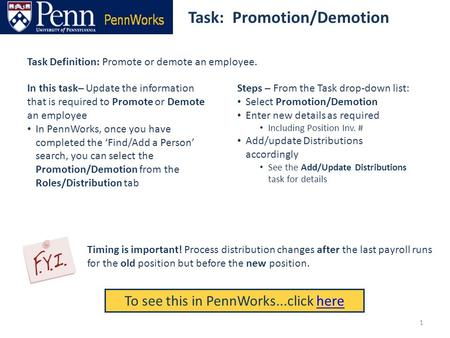 Task: Promotion/Demotion To see this in PennWorks...click herehere Task Definition: Promote or demote an employee. Steps – From the Task drop-down list: