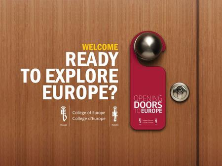 HELLO TO YOU ALL 63 YEARS OF EXCELLENCE IN EUROPEAN STUDIES. HELLO OXFORD 63 YEARS OF EXCELLENCE IN EUROPEAN STUDIES. WELCOME READY TO EXPLORE EUROPE?