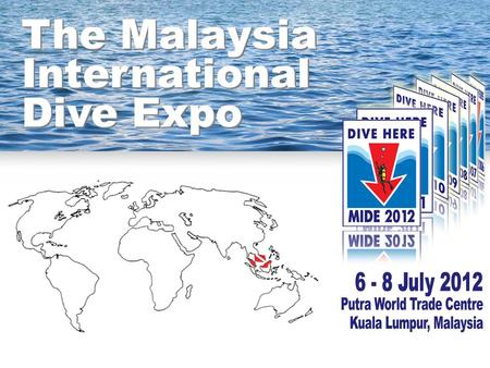 The Malaysia International Dive Expo The Malaysia International Dive Expo.