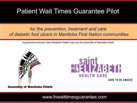 Final Report Manitoba First Nations (MFNs)Patient Wait Times Guarantee Pilot Project Process Mapping Workshops.