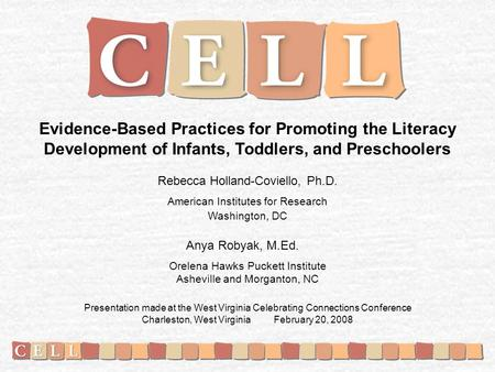 Evidence-Based Practices for Promoting the Literacy Development of Infants, Toddlers, and Preschoolers Rebecca Holland-Coviello, Ph.D. American Institutes.