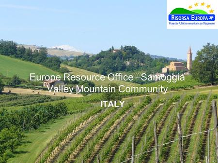 Europe Resource Office –Samoggia Valley Mountain Community ITALY.