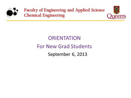 ORIENTATION For New Grad Students September 6, 2013.