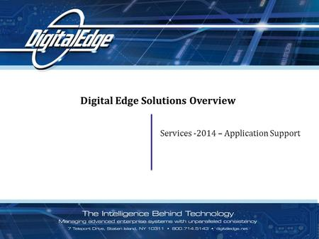Digital Edge Solutions Overview Services -2014 – Application Support.
