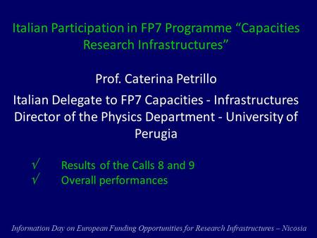 Italian Participation in FP7 Programme Capacities Research Infrastructures Prof. Caterina Petrillo Italian Delegate to FP7 Capacities - Infrastructures.