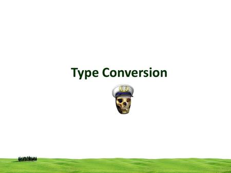 Type Conversion. C provides two methods of changing the type of an expression: Type conversion (done implicitly) Cast expressions (done explicitly) Examples.