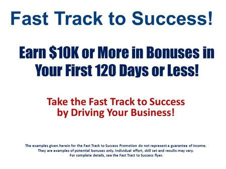 Earn $10K or More in Bonuses in Your First 120 Days or Less!