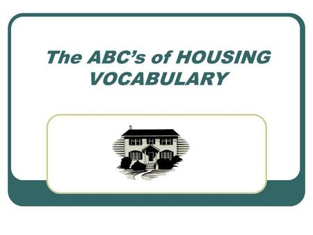 The ABCs of HOUSING VOCABULARY. Apartment Guide BOOKS TO LOOK IN FOR AN APARTMENT.