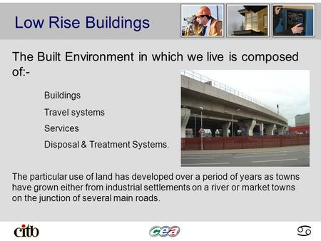 Abcdabcd Low Rise Buildings The Built Environment in which we live is composed of:- Buildings Travel systems Services Disposal & Treatment Systems. The.