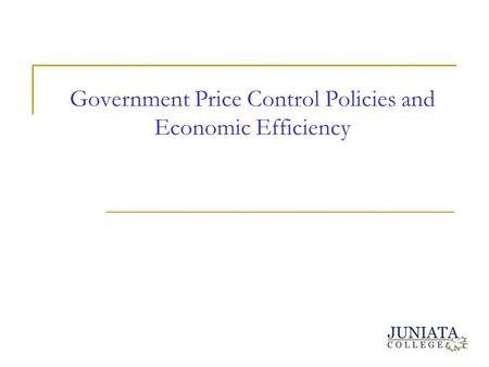 Government Price Control Policies and Economic Efficiency