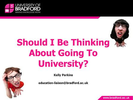 Should I Be Thinking About Going To University? Kelly Parkins