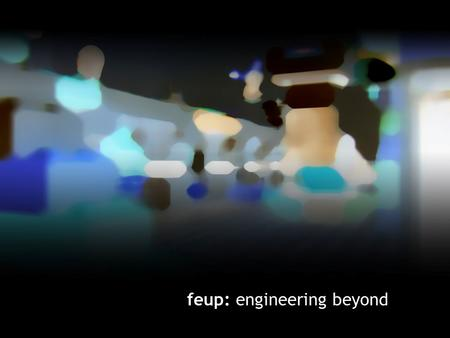 Feup: engineering beyond. feup: identity more than 80 years of history: Faculdade de Engenharia is the largest school of Universidade do Porto, and has.