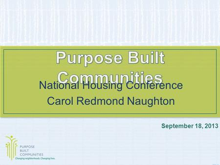 September 18, 2013 National Housing Conference Carol Redmond Naughton.