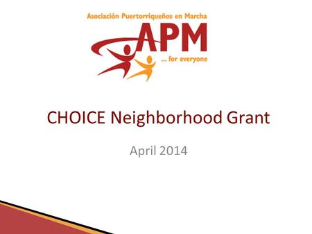 Www.apmphila.org CHOICE Neighborhood Grant April 2014.