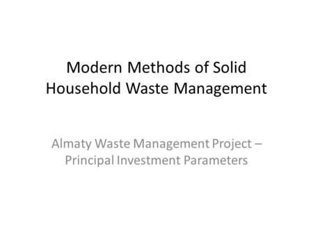 Modern Methods of Solid Household Waste Management