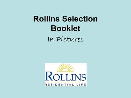 Rollins Selection Booklet In Pictures. Signing in to MyHousing Found in FoxLink under the A&S Student tab My Housing can now be found by logging into.