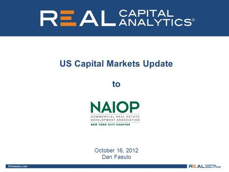 RCAnalytics.com US Capital Markets Update to October 16, 2012 Dan Fasulo.