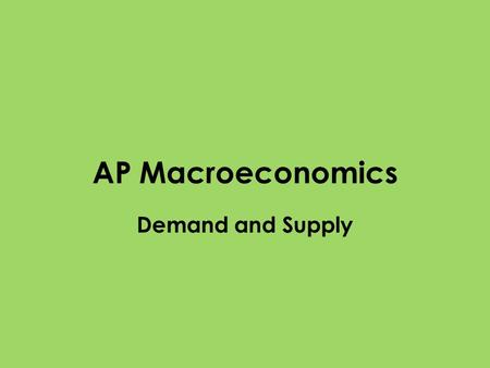 AP Macroeconomics Demand and Supply.